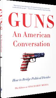 Guns, an American Conversation